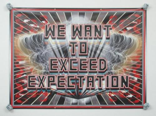 Mark Titchner, We want to exceed expectation, 2004