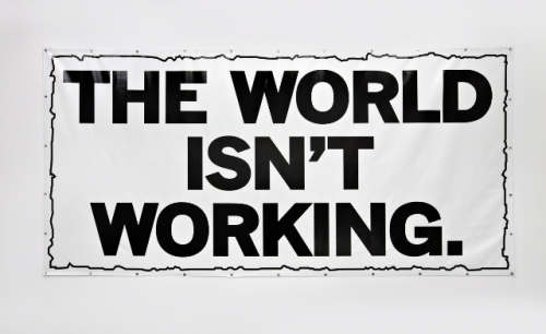 Mark Titchner, The world isn't working, 2008
